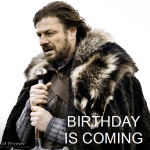 BIRTHDAY IS COMING